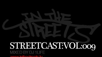 In The Streets | StreetCast VoL 009 | Mixed By DJ 1 Life