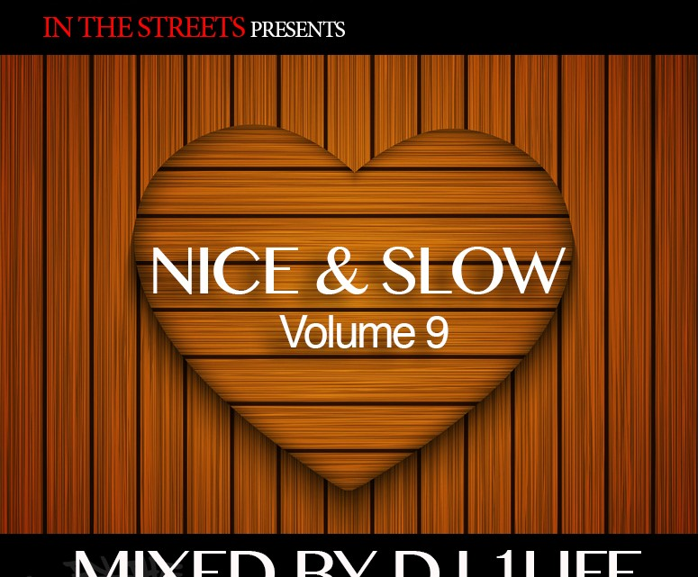 Nice and Slow Volume 9 | Mixed By DJ 1 Life